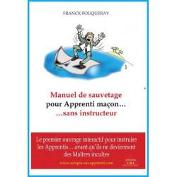 Manuel de sauvetage pour Apprenti maçon... sans instructeur dédicacé par l'auteur.
