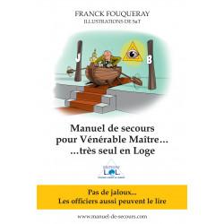 Manuel de Secours pour Vénérable Maître... très seul en Loge, dédicacé par l'auteur.